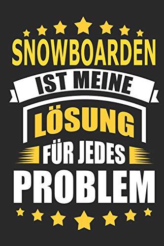 Snowboarden ist meine Lösung für jedes Problem: Notizbuch, Notizblock, Geburtstag Geschenk Buch mit 110 linierten Seiten, kann auch als Dekoration in Form eines Schild bzw. Poster verwendet werden