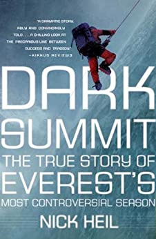 [Nick Heil]のDark Summit: The True Story of Everest's Most Controversial Season (English Edition)