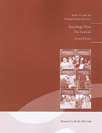 Study Guide for Sociology Now: The Essentials by Michael S. Kimmel (2010-03-26)