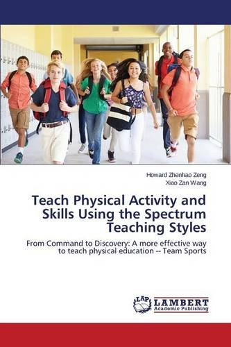 Zeng, H: Teach Physical Activity and Skills Using the Spectr