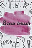 Brow brush   NoteBook Gift Idea: Lined makeup NoteBook Gift / Make-up Artist Notebook Gift, 120 Pages, 6x9, Soft Cover, Matte Finish