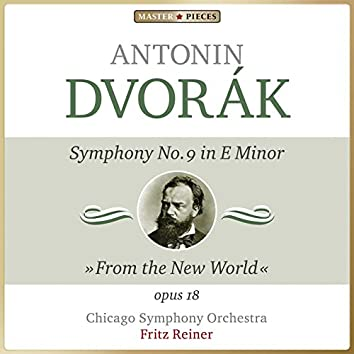 """Masterpieces Presents Antonín Dvořák: Symphony No. 9 in E Minor, Op. 18 """"From the New World"""""""