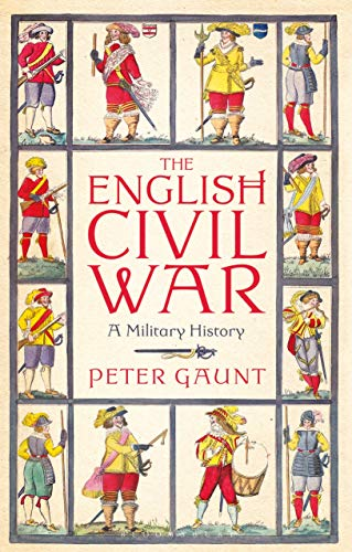 Compare Textbook Prices for The English Civil War: A Military History  ISBN 9781350143517 by Gaunt, Peter