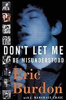 Don't Let Me Be Misunderstood: A Memoir