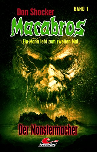 Dan Shocker's Macabros 1 – Der Monstermacher