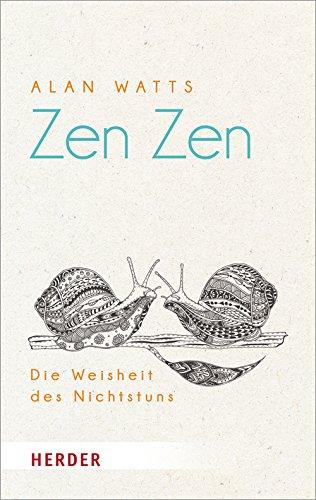 Zen Zen. Die Weisheit des Nichtstuns (HERDER spektrum)