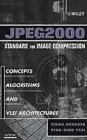JPEG2000 Standard for Image Compression: Concepts, Algorithms and VLSI Architectures