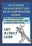 Las 12 claves de la ley 9/2017 LCSP en las Corporaciones Locales: La contratación del sector...