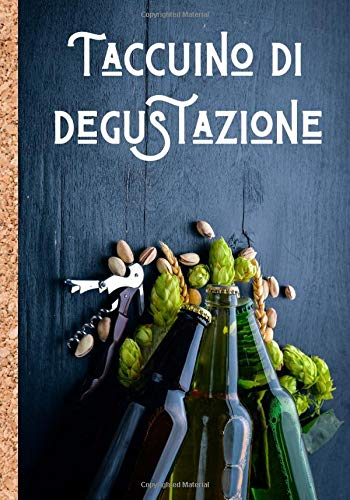 Taccuino di degustazione: Quaderno per scrivere e tenere un ricordo dettagliato delle vostre migliori birre - aiutatevi con le caratteristiche per ... | 100 fogli da compilare in formato 7*10