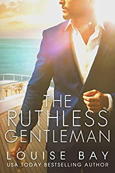 The Ruthless Gentleman by [Louise Bay]