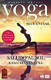 YOGA SECUENCIAL: SALUDO AL SOL + SALUDO A LA LUNA (COLECCIÓN YOGA EN CASA nº 6)