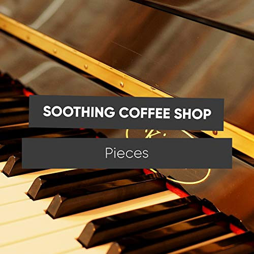 Soothing Coffee Shop Piano Pieces