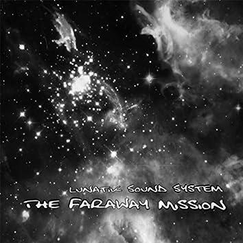 The faraway mission