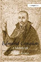 Edmund Campion: A Scholarly Life