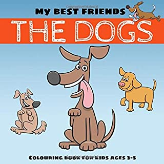 My best friends the dogs- Colouring book for kids ages 3-5