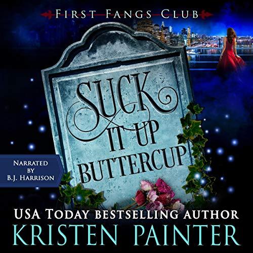 Suck It Up, Buttercup: A Paranormal Women's Fiction Novel (First Fangs Club, Book 2)
