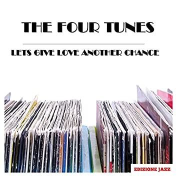 Lets Give Love Another Chance