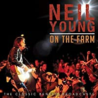 ON THE FARM by Neil Young