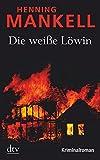 Die weiße Löwin: Kriminalroman