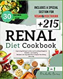 Renal Diet Cookbook: Improve the Kidney Function to Avoid Dialysis is Possible +215 Healthly Recipes & 30-Day Meal Plan to Repair the Kidneys ... (Healthy Foods and Renal Diet)
