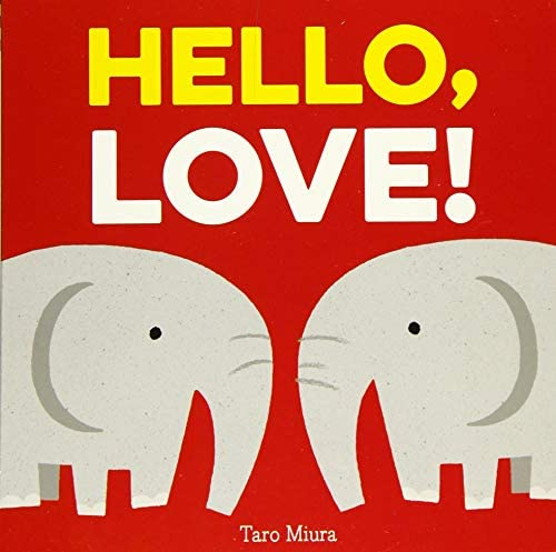 Hello Love Board Books for Baby Baby Books on Love an Friendship product image