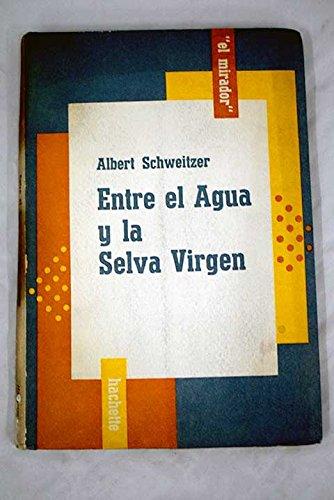 ENTRE EL AGUA Y LA SELVA VIRGEN