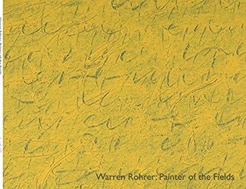 Warren Rohrer  Painter of the Fields