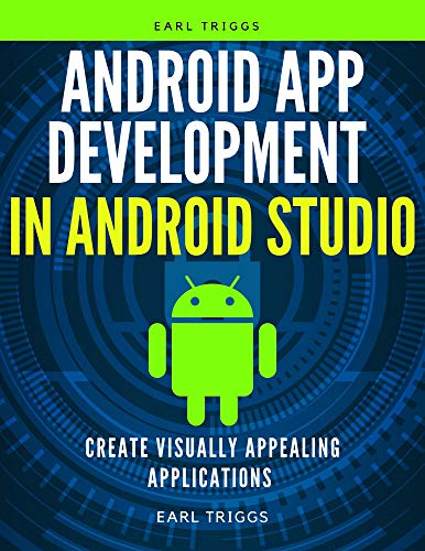 android app development in android studio: Create visually appealing applications (English Edition)