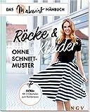 Röcke und Kleider ohne Schnittmuster: Das Makerist-Nähbuch - Extra: Mit 3 Oberteilen zum Kombinieren - Yvonne Reidelbach