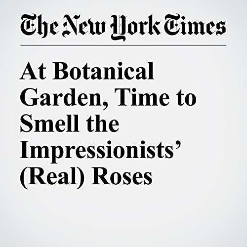 At Botanical Garden, Time to Smell the Impressionists' (Real) Roses cover art