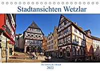 Stadtansichten Wetzlar, die historische Altstadt (Tischkalender 2022 DIN A5 quer): Die Altstadt von Wetzlar hat zahlreiche Plaetze und Anlagen zu bieten. (Monatskalender, 14 Seiten )