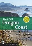 Day Hiking Oregon Coast, 2nd Ed.: Beaches, Headlands, Oregon Trail