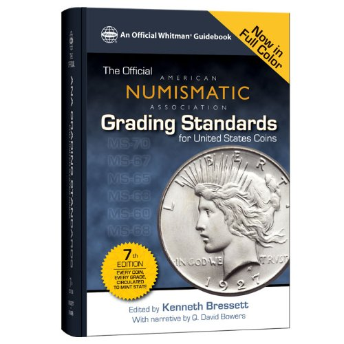 Compare Textbook Prices for Official ANA Grading Standards for United States Coins Official American Numismatic Association Grading Standards for United States Coins Seventh Edition Edition ISBN 9780794838249 by Kenneth Bressett