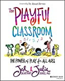 The Playful Classroom: The Power of Play for All Ages power bass Apr, 2021
