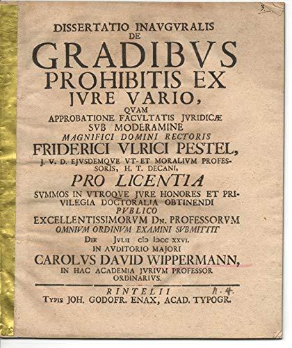 Juristische Inaugural-Dissertation. De gradibus prohibitis ex iure vario. (Von verbotenen Verwandtschaftsgraden (bei Verheiratung), aus verschiedenem Recht).
