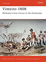 Vimeiro 1808: Wellesley's first victory in the Peninsular (Campaign)