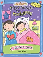 Instant Bible Lessons for Toddlers: I Believe in Jesus: Volume 2