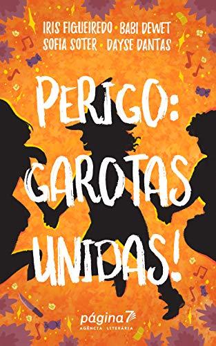 Perigo: Garotas Unidas! (Portuguese Edition)