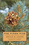 The Pinon Pine: A Natural And Cultural History (English Edition)