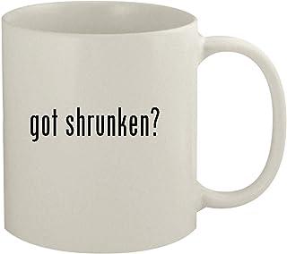 got shrunken? - 11oz White Coffee Mug