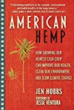 American Hemp: How Growing Our Newest Cash Crop Can Improve Our Health, Clean Our Environment, and Slow...