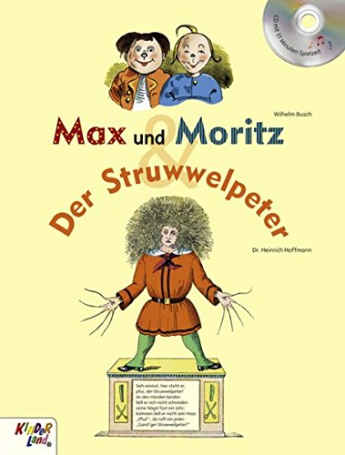 Max und Moritz & Der Struwwelpeter: Buch mit CD von Kinderland