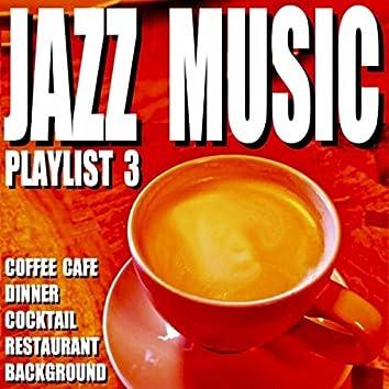 Jazz Music Playlist 3 (Coffee Cafe Dinner Cocktail Restaurant Background)