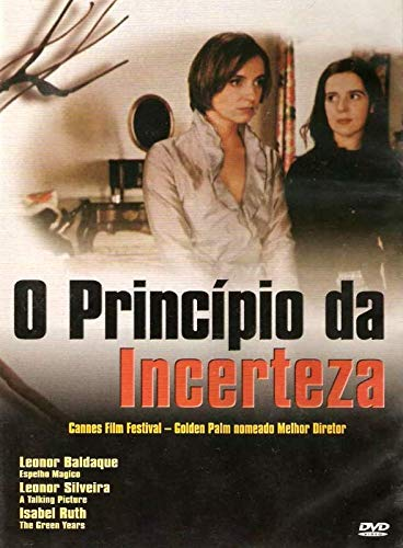 O Princípio da Incerteza - ( O Princípio da Incerteza ) Manoel de Oliveira