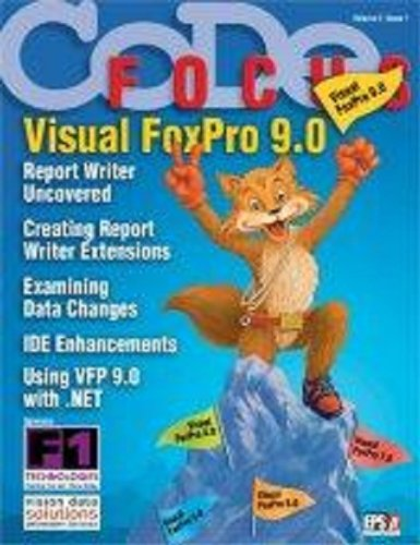 CODE Focus Magazine - 2004 - Vol. 2 - Issue 1 - Visual FoxPro 9.0 (Ad-Free!)