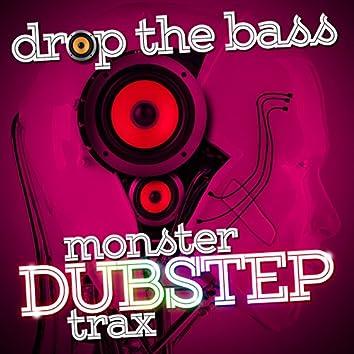 Drop the Bass: Monster Dubstep Trax