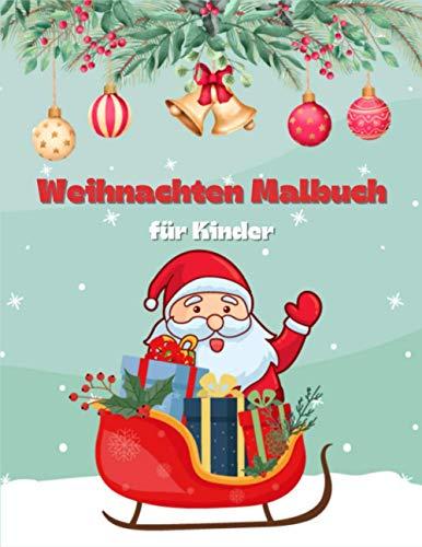 Weihnachten Malbuch für Kinder: Niedliche Zeichnungen mit Weihnachtsmann, Rentier, Elfen und mehr Magical Christmas Malbuch für Kinder