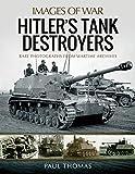 Thomas, P: Hitler's Tank Destroyers (Images of War) - Paul Thomas