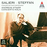 Salieri / Steffan: Concertos for Fortepiano - Andeas Staier / Concerto K枚ln