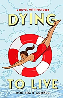 Dying to Live: Part 2 of Teen Trilogy by [Monisha K Gumber]